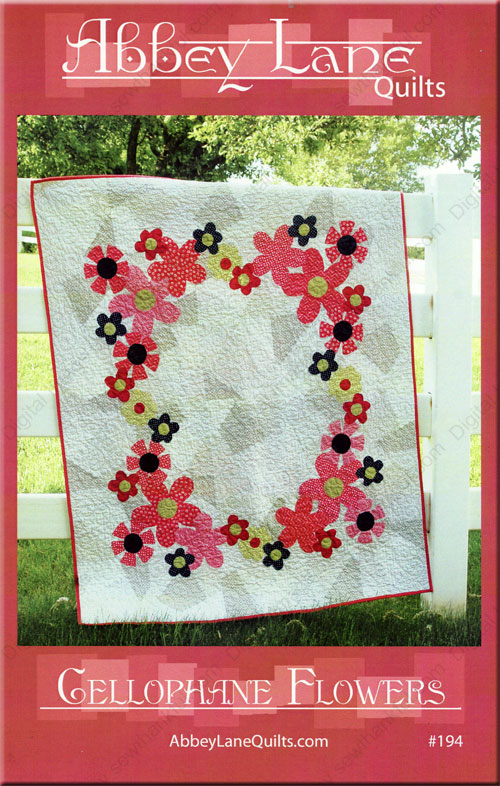 Cellophane Flowers, #194 quilt sewing pattern from Abbey Lane Quilts