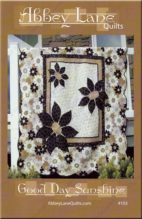 Good Day Sunshine 103 Quilt Sewing Pattern From Abbey