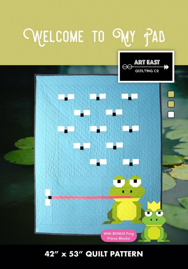 Welcome To My Pad Quilt sewing pattern from Art East Quilting Co.