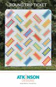 Round Trip Ticket quilt sewing pattern from Atkinson Designs