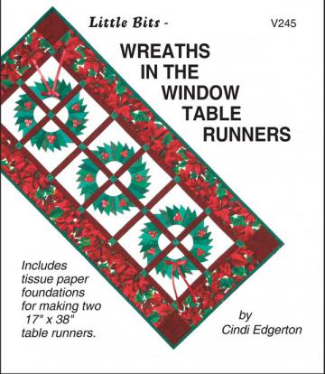 Little Bits - Wreaths In The Window Table Runners sewing pattern from Cindi Edgerton