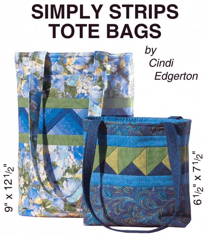 Little Bits Simply Strips Tote Bags Sewing Pattern From Cindi Edgerton