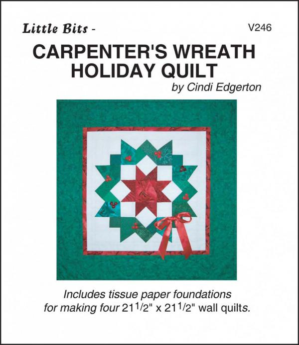 Little Bits - Carpenters Wreath Holiday quilt sewing pattern from Cindi Edgerton