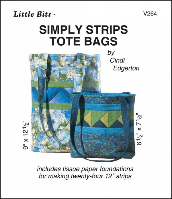 Little Bits - Simply Strips Tote Bags sewing pattern from Cindi Edgerton