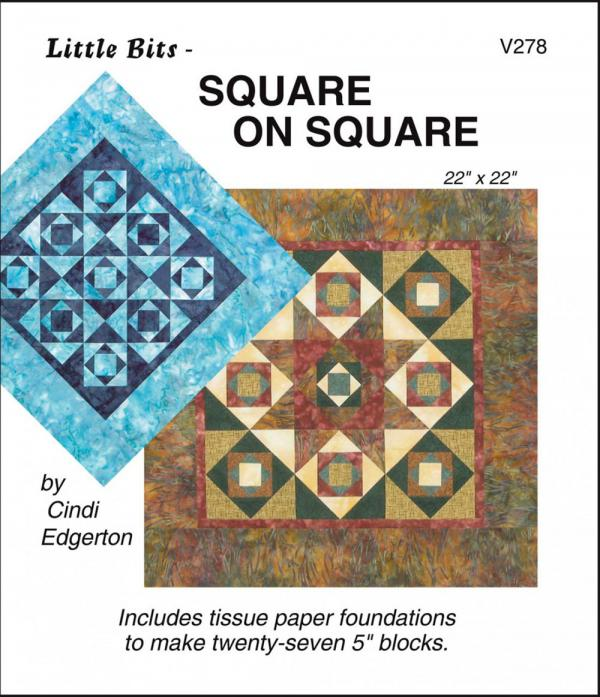 Little Bits - Square On Square quilt sewing pattern from Cindi Edgerton