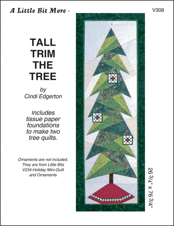 A Little Bit More Tall Trim The Tree Quilt Sewing