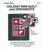 INVENTORY REDUCTION...Little Bits - Holiday Mini-Quilt and Ornaments quilt sewing pattern from Cindi Edgerton