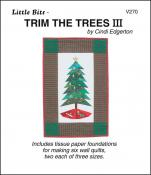 Little Bits - Trim The Trees III quilt sewing pattern from Cindi Edgerton