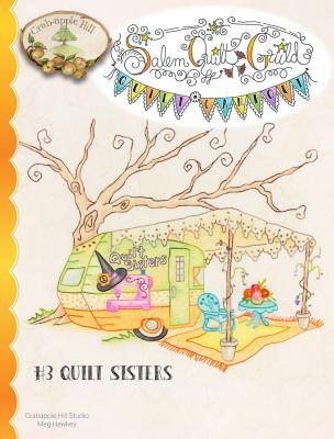 Salem Quilt Guild Campout #3 Quilt Sisters sewing pattern from Crabapple Hill Designs