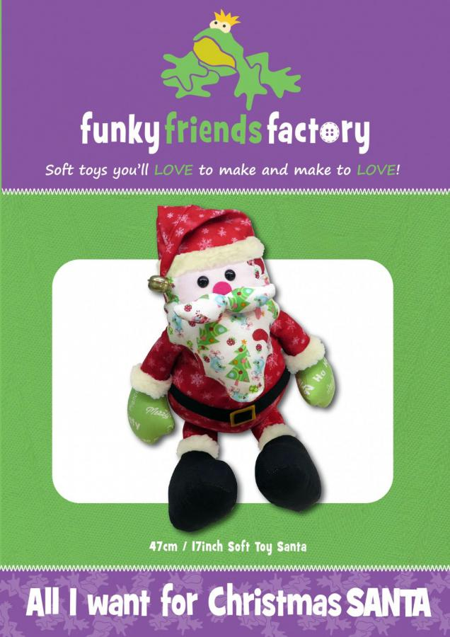 All I Want For Christmas Santa soft toy sewing pattern Funky Friends Factory