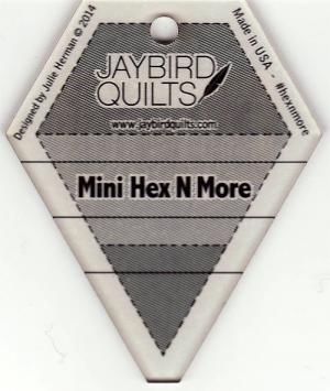 Mini Hex N More Ruler from Jaybird Quilts