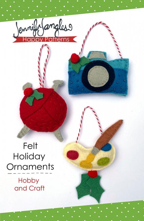 Felt Holiday Ornaments Hobby and Craft sewing pattern from Jennifer Jangles