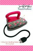 I Only Iron Quilting Fabric Pincushion sewing pattern from Jennifer Jangles