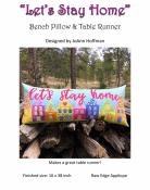 Let's Stay Home Bench Pillow and Table Runner sewing pattern from JoAnn Hoffman Designs