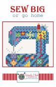 Sew Big or Go Home quilt sewing pattern from Kelli Fannin Quilt Designs