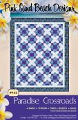 Paradise Crossroads quilt sewing pattern from Pink Sand Beach Designs