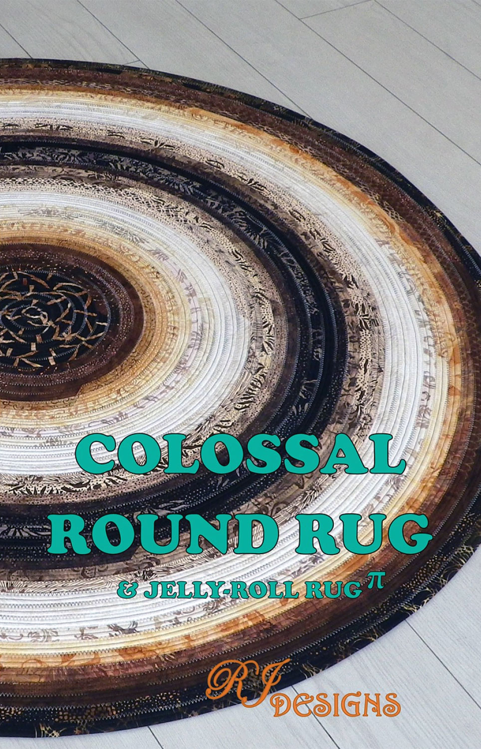 INVENTORY REDUCTION -- Colossal Round Jelly Roll Rug sewing pattern from RJ Designs