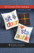 Sit Down Stay Awhile Pillow Covers sewing pattern from Robin Pickens