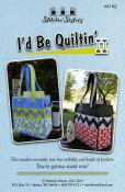 I'd Be Quiltin II sewing pattern from Stitchin Sisters