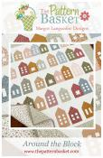 Around The Block quilt sewing pattern from The Pattern Basket
