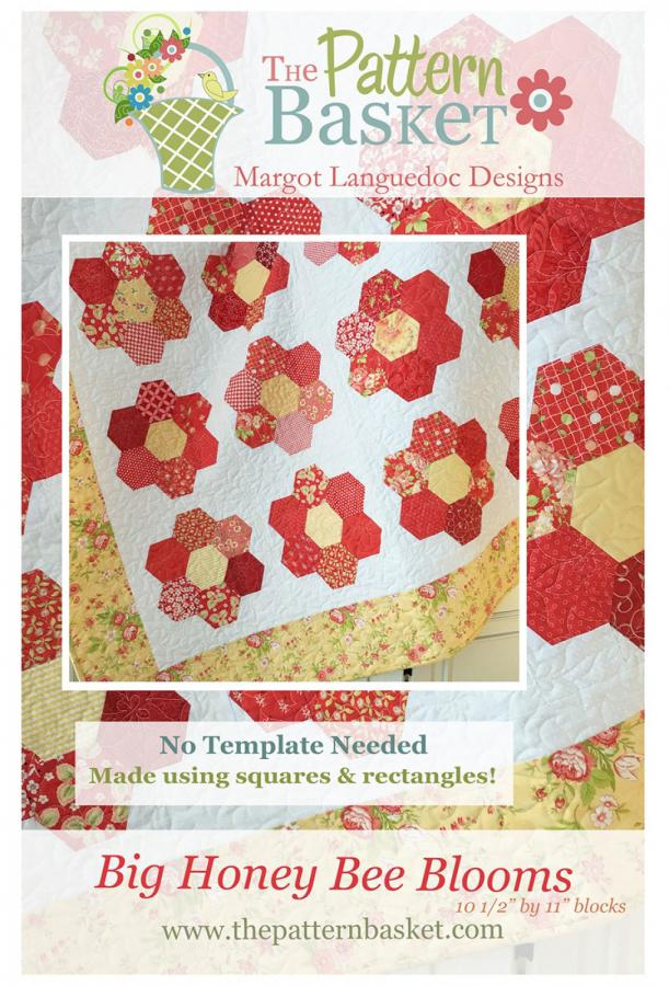 Big Honey Bee Blooms quilt sewing pattern from The Pattern Basket
