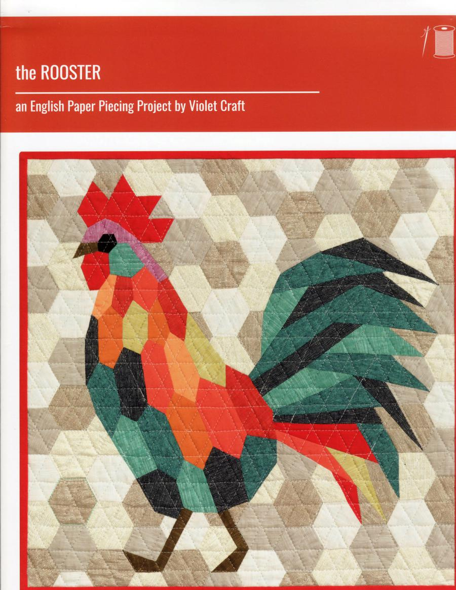 INVENTORY REDUCTION...The Rooster English paper piecing project sewing pattern from Violet Craft