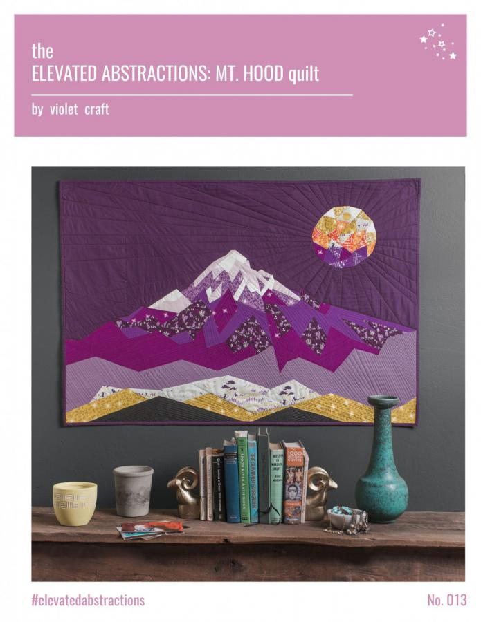 INVENTORY REDUCTION...The Elevated Abstractions-Mt. Hood quilt sewing pattern from Violet Craft
